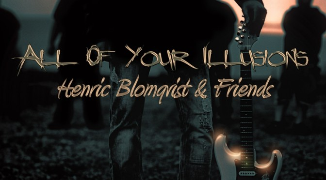 Henric Blomqvist & Friends – All of Your Illusions album review in Classic Rock Society Magazine